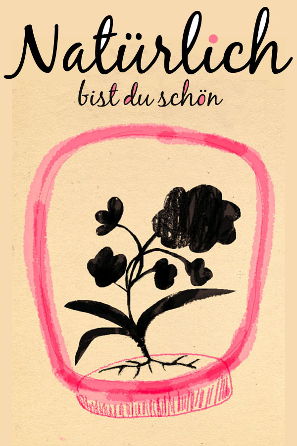 Natürlich Bist Du Shon, by Silvana Ávila.